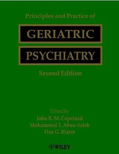 Principles and Practice of Geriatric Psychiatry, Second Edition (Repost)