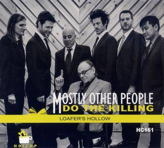 Mostly Other People Do the Killing - Loafer's Hollow (2017) {Hot Cup HC161}
