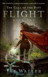 «The Call of the Rift: Flight» by Jae Waller