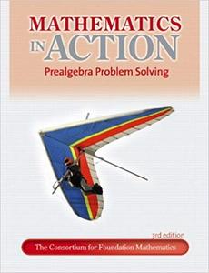 Mathematics in Action: Prealgebra Problem Solving (3rd Edition)