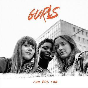 GURLS - Run Boy, Run (2018) {Grappa}