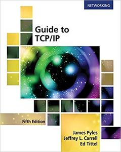 Guide to TCP/IP: IPv6 and IPv4, 5th edition