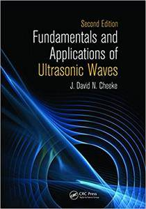 Fundamentals and Applications of Ultrasonic Waves, Second Edition (Repost)