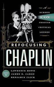Refocusing Chaplin: A Screen Icon through Critical Lenses