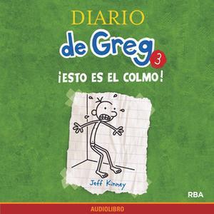 «Diario de Greg 3. ¡Esto es el colmo!» by Jeff Kinney