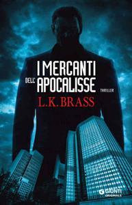 L.K. Brass - I mercanti dell'apocalisse