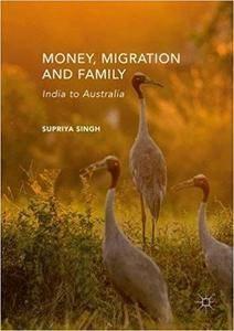 Money, Migration, and Family: India to Australia