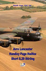 Avro Lancaster - Handley Page Halifax - Short S.29 Stirling [Kindle Edition]