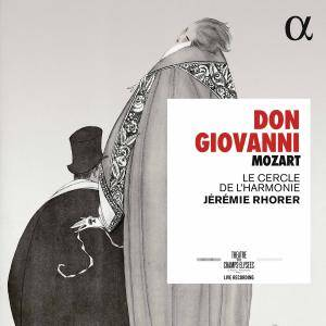 Le Cercle de l'Harmonie & Jeremie Rhorer - Mozart: Don Giovanni, K. 527 (Live) (2017) [Official Digital Download]
