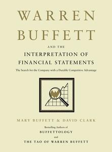 «Warren Buffett and the Interpretation of Financial Statements: The Search for the Company with a Durable Competitive Ad