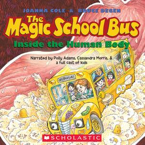 «The Magic School Bus Inside the Human Body» by Joanna Cole