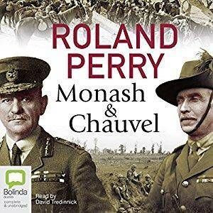 Monash and Chauvel: How Australia's Two Greatest Generals Changed the Course of World History [Audiobook]