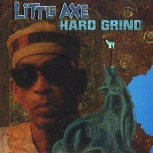 Little Axe - Hard Grind (2002)