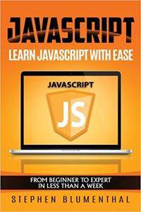 JavaScript: JavaScript For Beginners - Learn JavaScript Programming with ease in HALF THE TIME