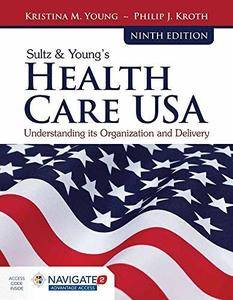 Sultz & Young's Health Care USA: Understanding Its Organization and Delivery (Repost)