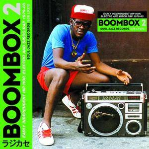 VA - Soul Jazz Records Presents Boombox 2: Early Independent Hip Hop, Electro And Disco Rap 1979-83 (2017)