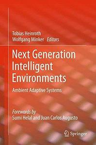 Next Generation Intelligent Environments: Ambient Adaptive Systems