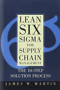 Lean Six Sigma for Supply Chain Management (Repost)