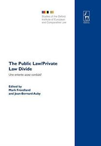 The Public Law Private Law Divide: Une Entente Assez Cordiale? = La Distinction Du Droit Public Et Du Droit Prive: Regards Fran