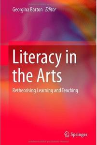Literacy in the Arts: Retheorising Learning and Teaching (repost)