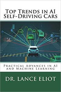 Top Trends in AI Self-Driving Cars: Practical Advances in AI and Machine Learning