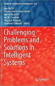 Challenging Problems and Solutions in Intelligent Systems (Studies in Computational Intelligence) [Repost]