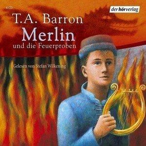T. A. Barron - Die Merlin-Saga - Band 3 - und die Feuerproben