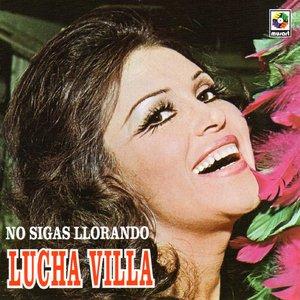 Lucha Villa - No Sigas Llorando   (2005)