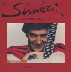 Shakti With John McLaughlin - A Handful Of Beauty (1977) Columbia - US Demo 1st Pressing - LP/FLAC In 24bit/96kHz