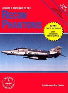 Colors and Markings of the Recon Phantoms in Detail & Scale: Covers Usaf Rf-4C & Usmc Rf-4B Variants