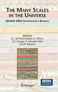 The Many Scales in the Universe: JENAM 2004 Astrophysics Reviews