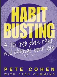 Habit Busting: A 10-Step Plan That Will Change Your Life