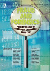 Fraud and Forensics: Piercing Through the Deception in a Commercial Fraud Case