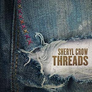 Sheryl Crow - Threads (2019)