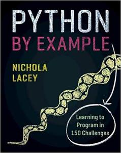 Python by Example: Learning to Program in 150 Challenges