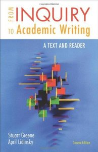 From Inquiry to Academic Writing: A Text and Reader (2nd edition) (Repost)