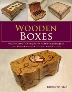 Wooden Boxes: Skill-Building Techniques for Seven Unique Projects (Repost)