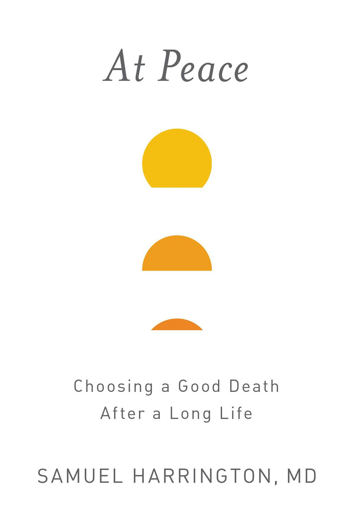 At Peace: Choosing a Good Death After a Long Life