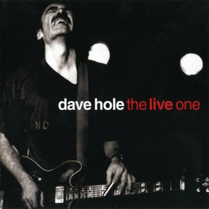 Dave Hole - The Live One (2003/2004)