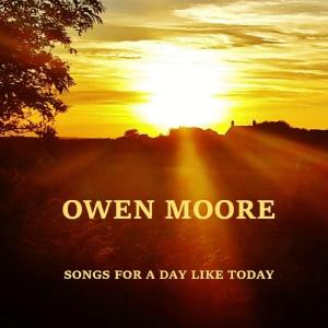 Owen Moore - Songs for a Day Like Today (2019)