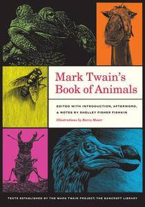 Mark Twain's Book of Animals (Jumping Frogs: Undiscovered, Rediscovered, and Celebrated Writings of Mark Twain)