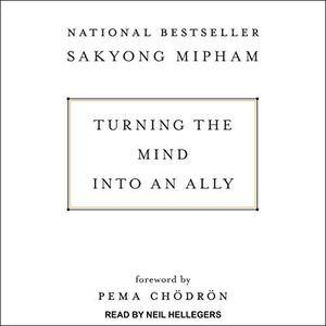 Turning the Mind Into an Ally [Audiobook]