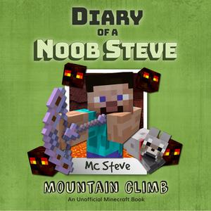 «Mountain Climb (An Unofficial Minecraft Diary Book)» by MC Steve
