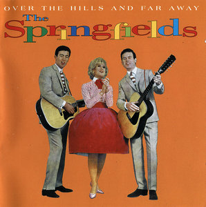 The Springfields - Over The Hills And Far Away (1997) 2CD