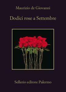 Maurizio de Giovanni - Dodici rose a Settembre