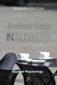 «Emotional Energy in Business Book 3» by Warren Hilton