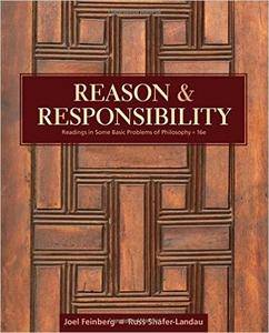 Reason and Responsibility: Readings in Some Basic Problems of Philosophy, 16th Edition