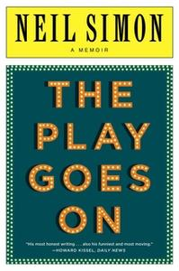 «The Play Goes On: A Memoir» by NEIL SIMON
