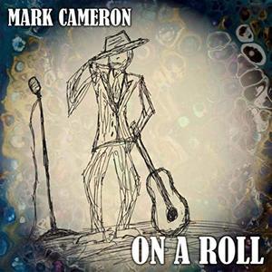 Mark Cameron - On a Roll (2019)