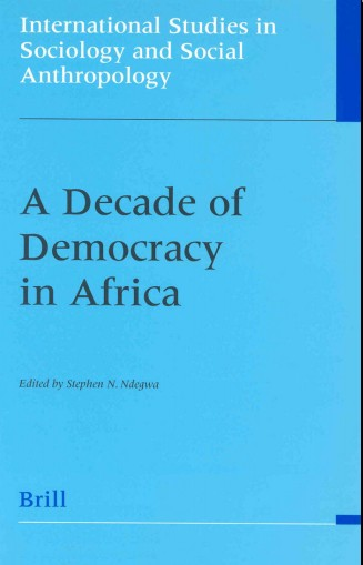 A Decade of Democracy in Africa (International Studies in Sociology and Social Anthropology)